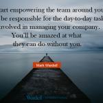 Start empowering your team. You'll be amazed at what they can do without you. | Inspiration