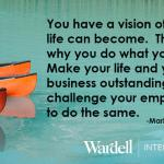 Inspirational Quote Vision of what life can become. Make life, business outstanding, challenge employees to do the same
