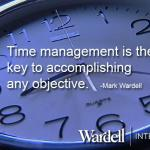 Time management is the key to accomplishing any objective.  Mark Wardell | Business Inspiration