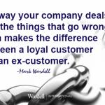 How companies deal with mistakes = difference between loyal customers and ex-customers.