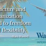 Structure and organization lead to freedom and flexibility | Wardell Inspirational Quote